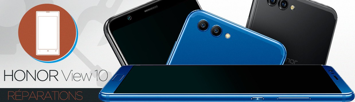 Réparation Huawei Honor View 10