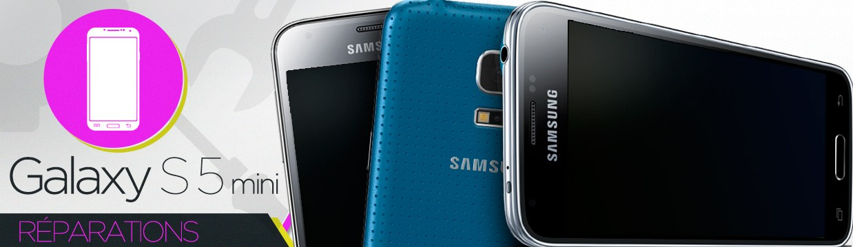 Réparation Samsung Galaxy S5 mini
