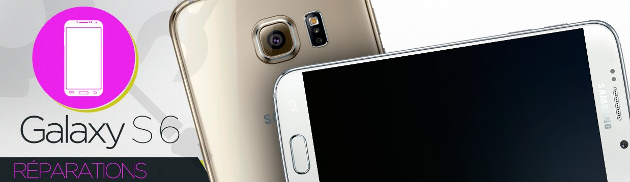 Réparation Samsung Galaxy S6