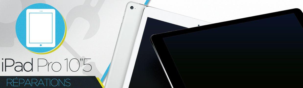 """Réparation iPad Pro 10.5"""""""