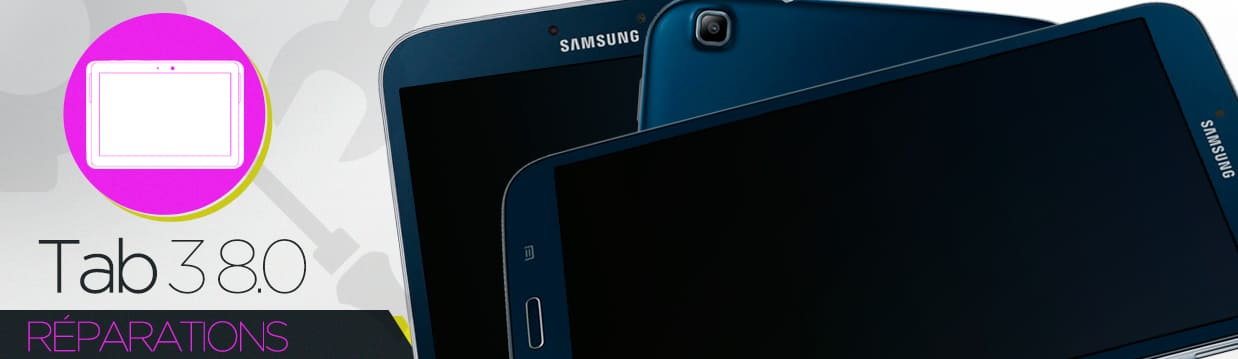 Réparation Samsung Galaxy Tab 3 8.0 (T310/T315)
