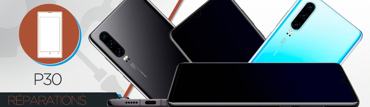 Réparation Huawei P30
